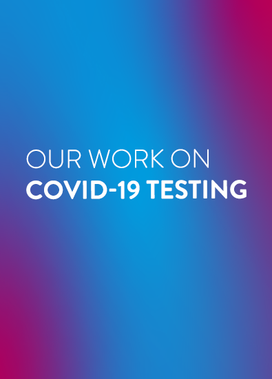 Our Work on COVID-19 Testing